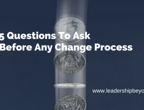 5 Questions To Ask Before Any Change Process