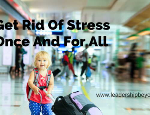 Get Rid Of Stress Once And For All